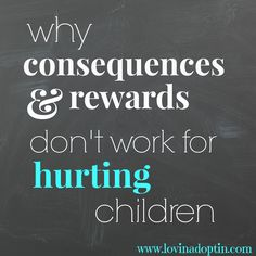 """My child doesn't respond to consequences, I can take away anything and he doesn't care."" ""Rewards mean nothing to my daughter, I can offer an ice cream at McDonald's or a new Wii game, it doesn't ..."