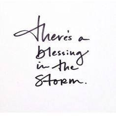 There's a blessing and a lesson in the storm.