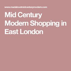 Mid Century Modern Shopping in East London
