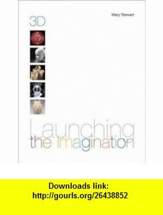 Launching the Imagination, 3D, with Lauching CD-ROM (9780072485424) Mary Stewart , ISBN-10: 0072485426  , ISBN-13: 978-0072485424 ,  , tutorials , pdf , ebook , torrent , downloads , rapidshare , filesonic , hotfile , megaupload , fileserve
