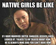 Native Girls Be Like...