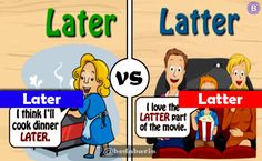 Perbedaan Antara Later dan Latter dalam Bahasa Inggris   http://www.belajardasarbahasainggris.com/2018/04/14/perbedaan-antara-later-dan-latter-dalam-bahasa-inggris/