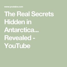 The Real Secrets Hidden in Antarctica... Revealed - YouTube