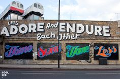 Lets Adore and Endure Each Other--Graffiti art by Ben Eine who could use to add in an apostrophe maybe Graffiti Art, Best Graffiti, Graffiti Names, Steve Powers, Raising Money For Charity, Pub Decor, Social Art, Gcse Art, City Art