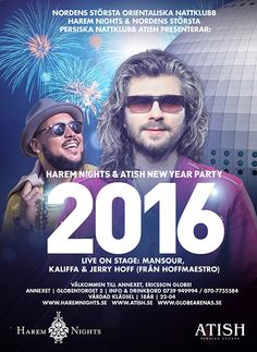 #HaremNights & #ATISH #NewYearsEve Party! Tonight at #EriccsonGlobeArena in #Stockholm #Sweden with #MANSOUR, #Kaliffa & #JerryHoff #MansourMusic #NYE #EricssonGlobeArena For Tickets: +46.739.94.99.94