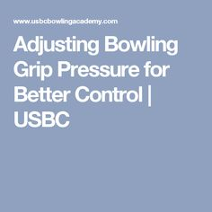 Get the perfect strike when you gobowling gobowling tips adjusting bowling grip pressure for better control usbc fandeluxe Gallery