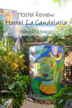 """Hostel Review: Hostel La Candelaria in Valladolid, Yucatan, Mexico -> Hostel La Candelaria is a charming, cozy and colourful hostel located in the historic """"Pueblo Magico"""" of Valladolid. It has a laid-back, friendly and welcoming atmosphere. Valladolid makes the perfect base for exploring the impressive Mayan Ruins and gorgeous, unique cenotes in the surrounding area. If your travel plans include Mexico's Yucatan Peninsula, I highly recommend staying at this incredible hostel!"""