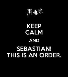 I said this to my mom once I now call her Sebastian on purpose lol