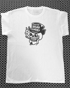 Dead Lucky T Shirt