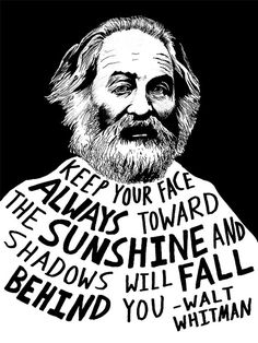 Walt Whitman (Autoren-Serie) von Ryan Sheffield - New Site Great Quotes, Quotes To Live By, Me Quotes, Motivational Quotes, Inspirational Quotes, Change Quotes, Sunset Quotes, Uplifting Quotes, Lyric Quotes