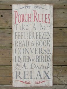 Rustic Wooden distressed Porch Rules sign. How lovely to be reminded!