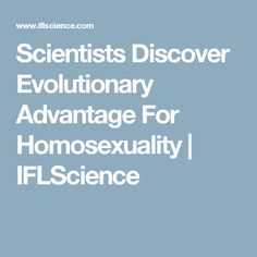 Scientists Discover Evolutionary Advantage For Homosexuality | IFLScience