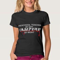 Preschool Teacher Vampire by Night T Shirt, Hoodie Sweatshirt