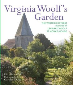Virginia Woolfs Garden: The Story of the Garden at Monks House by Cecil Woolf, http://www.amazon.co.uk/dp/1909342130/ref=cm_sw_r_pi_dp_hP-Brb0A69YMT