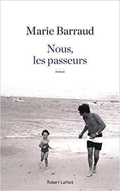 Amazon.fr - Nous, les passeurs - Marie BARRAUD - Livres