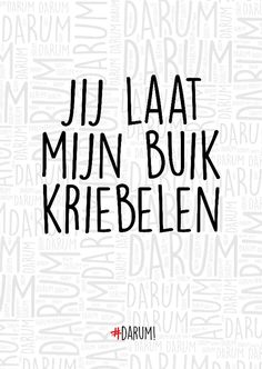 Baby Quotes, Me Quotes, Qoutes, Motivational Quotes, Relax Quote, Flirty Texts, Dutch Quotes, I Love You, My Love