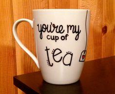 Coffee Mug  You're My Cup Of Tea  Handpainted by Hinzpirations