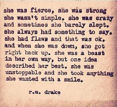 """She was fierce, she was strong, she wasn't simple. She was crazy and sometimes…"