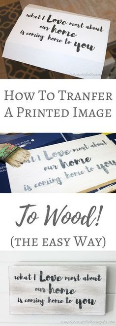 Simply Beautiful By Angela: How To Transfer A Printed Image to Wood to DIY Farmh. Simply Beautiful By Angela: How To Transfer A Printed Image to Wood to DIY Farmh… Simply Beautiful By Angela: How To Transfer A Printed Image to Wood to DIY Farmhouse Sign Easy Small Wood Projects, Diy Wood Projects, Wood Crafts, Woodworking Projects, Diy And Crafts, Woodworking Plans, Pallet Crafts, Woodworking Workshop, Diy Hacks