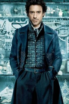 Robert Downey Jr.: Sherlock Holmes- Here you go mom :)