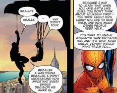 "Quote from Spiderman - ""...I didn't understand how important every single decision we make is..."""