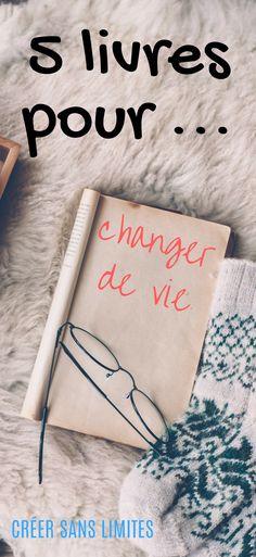 5 livres pour vous aider à changer de vie | Changer de vie en 5 livres | 5 paramètres pour changer sa vie #creersanslimites