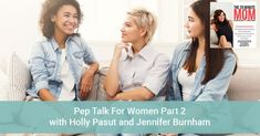 EPISODE 50: Pep Talk For Women Part 2 with Holly Pasut and Jennifer Burnham