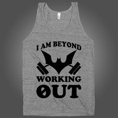 I Am Beyond Working Out on an Athletic Grey Tank Top  t shirt, shirt, tank, top, tank top, racerback, funny, nerdy, geek, nerd, comic, book, tv, retro, vintage, clothes, summer, spring, graphic, tee, swag, dress, hipster, pink, girls, boys, men, women, fitness, yoga, crossfit, lift, beast, sweat, gym, workout, weights, running, training, train, shoes, swole, muscles, diet, dieting, sale