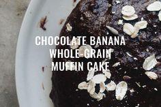 CHOCOLATE BANANA WHOLE-GRAIN MUFFIN CAKE Ginger And Honey, My Recipes, Cocoa, Grains, Muffin, Banana, Chocolate, Cake, Desserts