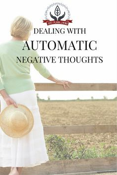 Automatic Negative Thoughts and Stopping Them