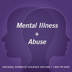 The National Domestic Violence Hotline | Abuse and Mental Illness: Is There a Connection?