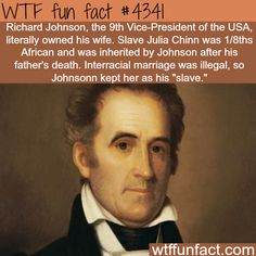 The vice president that owned his wife -  WTF fun facts