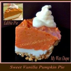 Available at http://www.lecrissascandles.com/shop/sliceable-pies-n-loafs-n-petite-tin-tarts/sliceable-pie-tarts/sweet-vanilla-pumpkin-pie-6oz-pie-slice-tart/prod_95.html    Photo by pinkcandlelady