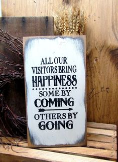 """This Funny Wooden Handmade Sign Reads """" All Our Visitors Bring Happiness Some By Coming Others BY Going"""". What a Great Gift for the New Home Owner. Funny Wood Signs, Wood Signs Sayings, Diy Signs, Wooden Signs, Funny Camping Signs, Wooden Sign Quotes, Rustic Signs, Diy Wood Projects, Wood Crafts"""