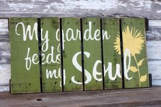 Outdoor Pallet Projects Hand Painted Repurposed Pallet Sign by soulshineliving on Etsy - My garden feeds my soul hand painted pallet. Great for indoors or out by your garden this summer! Pallet Painting, Pallet Art, Pallet Signs, Wood Signs, Farm Signs, Faux Painting, Pallet Crafts, Wood Crafts, Pallet Projects