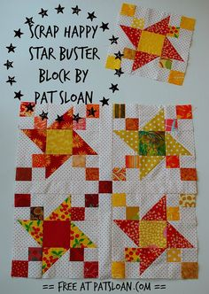 Pat Sloan : I'm excited to share with you another Scrap Happy block! This one is called Scrap Happy Star Buster for TWO reasons....click to get your free block AND take my challenge http://blog.patsloan.com/2014/06/pat-sloan-scrap_happy-star-buster.html