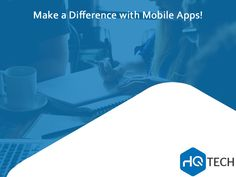 Get your place on the App Store and Google Play with HQ Tech's Mobile Apps. #apps #HQtech #business #IT #sales #technology #HQ #tech