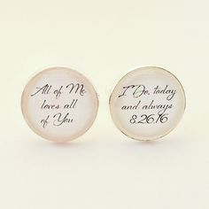 All of me loves all of you, I do, brides custom text Cufflink gift for her groom!