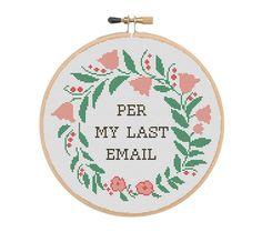 Funny cross stitch pattern Per My Last Email | Etsy Cross Stitch Quotes, Funny Cross Stitch Patterns, My Last, Daughter Of God, Fabric, Handmade, Etsy, Hama, Tejido