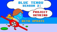 Blue Tengu's Game Development Show Season 2 - Beta Update 3