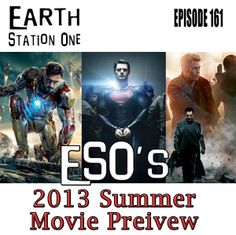 This weekend, the race to box office supremacy begins! Plus, the usual Rants, Raves, Khan Report, and Shout Outs!  Join us for yet another episode of The Earth Station One Podcast we like to call: 2013 Summer Movie Preview at www.esopodcast.com