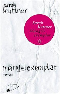 Mängelexemplar: Roman Fischer Taschenbibliothek: Amazon.de: Sarah Kuttner: Bücher