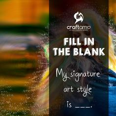 """Fill in the blank: """"My signature art style is _____. My Signature, Art Supplies, Cruelty Free, Fill, Eco Friendly, Let It Be, Creative, Style, Swag"""
