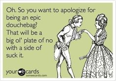 So you want to apologize