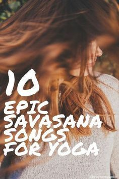 10 EPIC Savasana Songs for Your Yoga Practice - Pin now, discover epic music now!