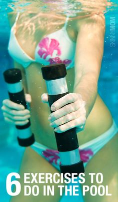 For a total body workout, try these 6 fitness moves you can do in the pool.