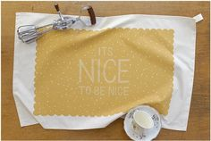 It's nice to be nice teatowel from Hazel Nicholls
