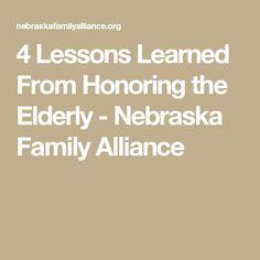 4 Lessons Learned From Honoring the Elderly - Nebraska Family Alliance