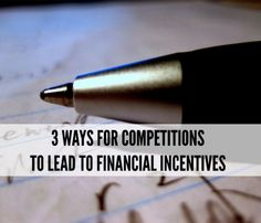 3 Ways for Competitions to Lead to Financial Incentives