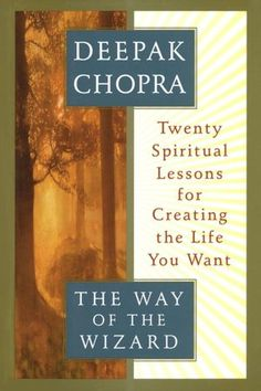 Bestseller Books Online The Way of the Wizard: Twenty Spiritual Lessons for Creating the Life You Want Deepak Chopra I Love Books, Good Books, Books To Read, My Books, The Secret Book, The Book, Reading Lists, Book Lists, Spirituality Books